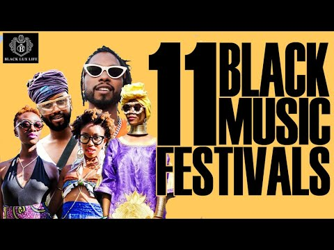 Black Excellist:  Top 11 International Black Music Festivals