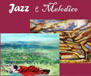 JAZZ E MELODICO - Mostra di Massimo Fiocco e Gianluca Tedaldi