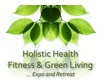 THIS WEEKEND!  Holistic Health, Fitness & Green Living Expo and Weekend Retreat - a Connections Groups event