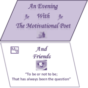 An Evening With The Motivational Poet And Friends