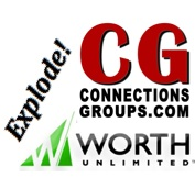 Connections Groups & Worth - EXPLODE your Business!
