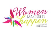 Women Making It Happen Interactive Conference