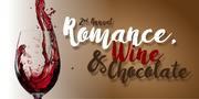 2nd Annual Romance, Wine and Chocolate