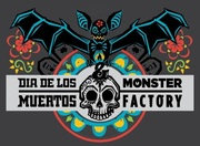 Dia de los Muertos and Monster Factory