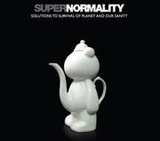 """นิทรรศการ """"SUPERNORMALITY""""  ไทยศิลาดล สู่ สุดยอดความธรรมดา"""