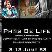"""นิทรรศการผลงานศิลปภาพถ่าย """"PHOS BE LIFE"""" ภาพ แสง ชีวิต"""