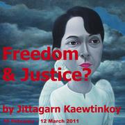 """นิทรรศการศิลปะ """"Freedom & Justice ?"""" Solo Exhibition 2011 by Jittagarn Kaewtinkoy"""