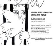 """นิทรรศการ """"จงเปลี่ยนแปลงโลกใบนี้! 50 ปี โปสเตอร์แอมเนสตี้ อินเตอร์เนชั่นแนล 2504-2554"""" (Change this world! 50 years of poster for Amnesty International 1961-2011)"""