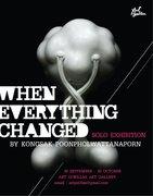 """นิทรรศการ """"WHEN EVERYTHING CHANGED"""""""