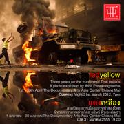 """นิทรรศการภาพถ่าย """"แดง เหลือง - สามปีของการเมืองแนวหน้าของไทย"""""""