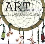 """นิทรรศการผลงานของนักศึกษา """"ART THESIS EXHIBITION 2013"""""""