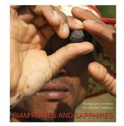 """นิทรรศการภาพถ่าย """"SIAM RUBIES AND SAPPHIRES"""""""