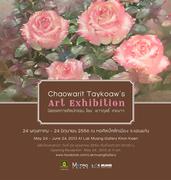 """นิทรรศการศิลปกรรม """"เชาวฤทธิ์ เตยขาว"""" (Chaowarit Taykoaw's Art Exhibition)"""