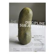 """นิทรรศการ """"The Discipline of Subjectivity"""""""