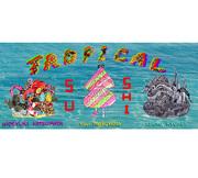 """นิทรรศการ """"Tropical Sushi"""""""