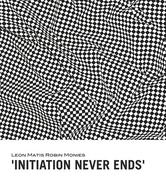 """นิทรรศการ """"Initiation Never Ends"""""""