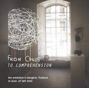 """นิทรรศการ """"From Chaos to Comprehension"""""""