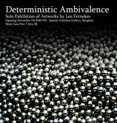 """นิทรรศการ """"Deterministic Ambivalence"""""""