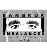 """นิทรรศการ """"BANGKOK UNBALANCED"""""""