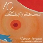 """นิทรรศการ """"10: A Decade of Illustrations"""""""