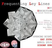 """นิทรรศการ """"Frequenting Ley Lines"""""""