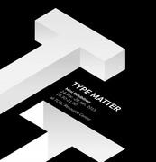 """นิทรรศการขนาดย่อม """"Type Matter เรื่องอักษร"""""""
