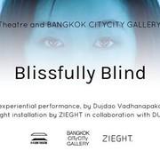 """การแสดง """"Blissfully Blind"""""""