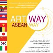 """นิทรรศการ """"ART WAY ASEAN WAY"""""""