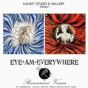 """นิทรรศการศิลปะ """"EYE+AM = EVERYWHERE"""""""