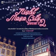 """งาน """"มายาราตรี"""" (Night at Maya City)"""