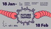 """นิทรรศการ """"Future Tapped: A Showcase"""""""