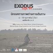 """นิทรรศการภาพถ่ายการเดินทาง """"Exodus-Déjà Vu in Bangkok"""""""