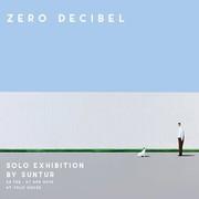 """นิทรรศการ """"ZERO Decibel"""""""