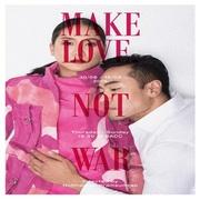 """การแสดง """"รัก และ/หรือ รบ"""" (MAKE LOVE, NOT WAR)"""