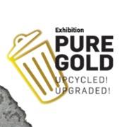 """นิทรรศการ """"Pure Gold - Upcycled! Upgraded! เปลี่ยนขยะเป็นทอง"""""""