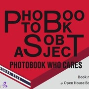 """นิทรรศการ """"Photobook as object / Photobook who cares"""""""