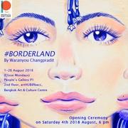 """นิทรรศการ """"#บอร์เดอร์แลนด์"""" (#BORDERLAND)"""