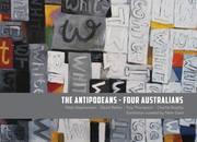 """นิทรรศการ """"The Antipodeans - Four Australians"""""""