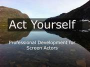 Act Yourself