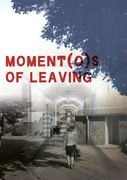 Moment(o)s of Leaving