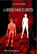 """""""La seconde chance de Corentin"""" de Christian Van Moer - critique"""