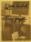"""""""Cinq pages""""Josette Lambreth Une lecture de Martine Dillies-Snaet"""