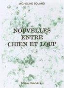 """un commentaire d'Alain Magerotte sur """"Nouvelles entre chien et loup"""" de Micheline Boland"""