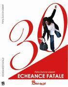 """Echéance fatale"" de Fanny Zucca"