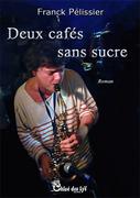 """""""Deux cafés sans sucre"""" de Franck Pélissier"""