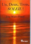 """""""Un, Deux,Trois... SOLEIL !"""" de Josy Malet-Praud (critique)"""