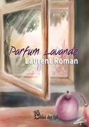 """""""Parfum Lavande"""" de Laurent Roman (Chloe des Lys)"""
