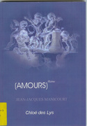 """Jean-Jacques Manicourt """"Amour (haine)"""" chez Chloe des Lys"""