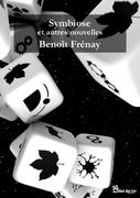"""J'ai lu """"Symbiose et autres nouvelles"""" de Benoit Frenay, par Christian Van Moer"""