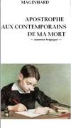 """""""Apostrophe aux contemporains de ma mort - causerie tragique"""" de Maginhard"""